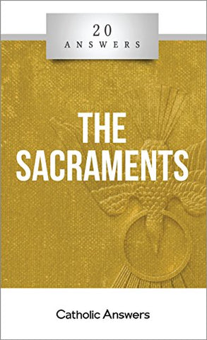 20 Answers - The Sacraments