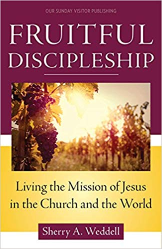 Fruitful Disciples, Sherry A. Weddell