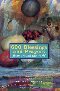600 Blessings and Prayers From Around the World by Geoffrey Duncan