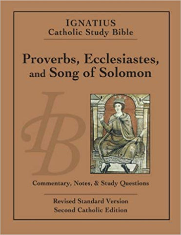 Ignatius Catholic Study Bible, Proverbs, Ecclesiastes, and Song of Solomon