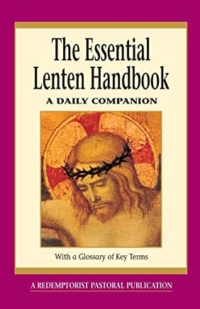 The Essential Lenten Handbook