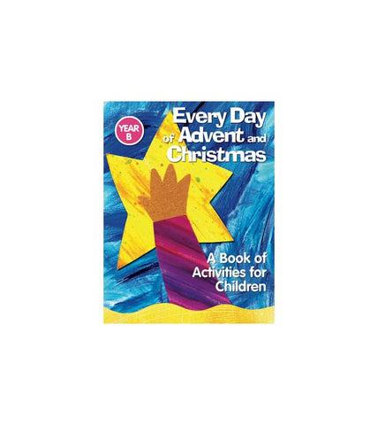 Every Day of Advent and Christmas Year B: A Book of Activities