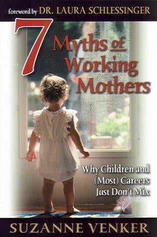 7 Myths of Working Mothers, Suzanne Venker