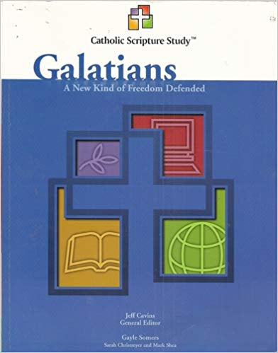 Catholic Scripture Study Galatians, General Editor Jeff Cavens, Gayle Somers, Sarah Christmyer and Mark Shea