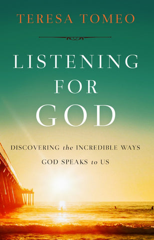 Listening for God - Discovering the Incredible Ways God Speaks to Us
