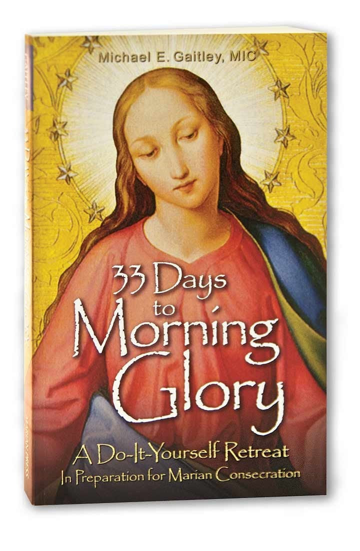 33 Days to Morning Glory, Michael E. Gaitley, MIC