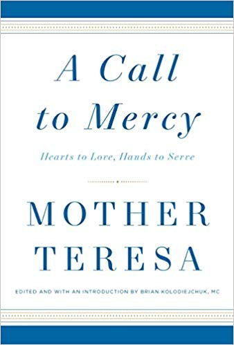 A Call to Mercy, Edited by Brian Kolodiejckuk, MC