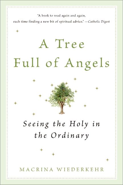 A Tree Full of Angels, Seeing the Holy in the Ordinary, Wiederkehr