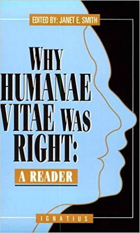 Why Humanae Vitae Was Right, Janet E. Smith
