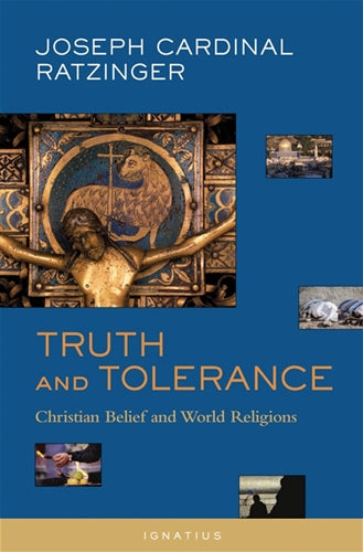 Truth and Tolerance, Joseph Cardinal Ratzinger, Pope Benedict XVI