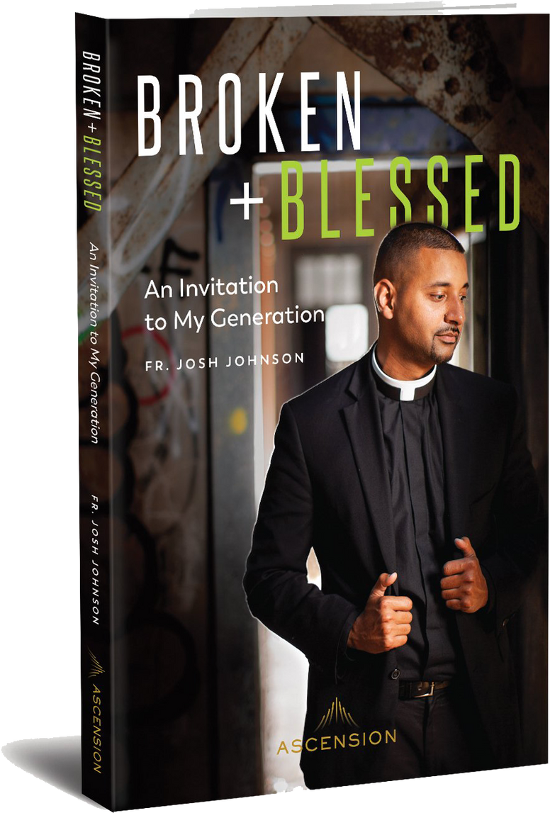 Broken and Blessed by Fr. Josh Johnson