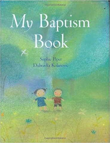 My Baptism Book, Sophie Piper and Dubravka Kolanovic