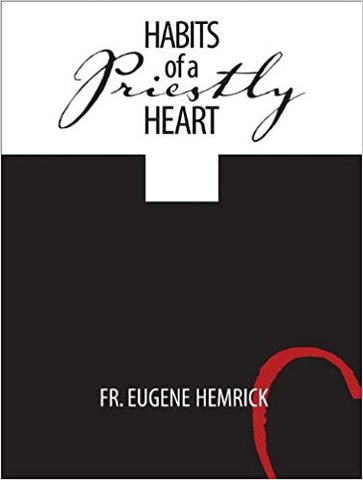 Habits of a Priestly Heart, Fr. Eugene Hemrick