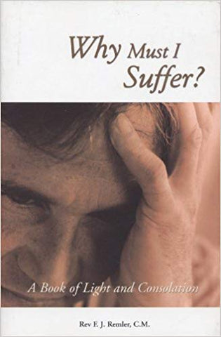Why Must I Suffer? Rev. F.J. Remler, CM