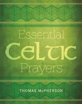 Essential Celtic Prayers, Thomas McPherson