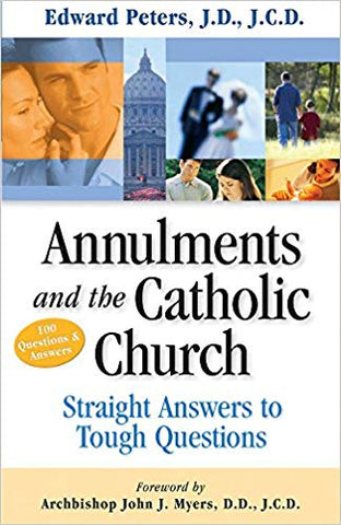 Annulments and the Catholic Church, Edward Peters, JD, JCD