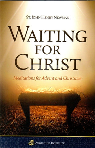 Waiting for Christ Meditations for Advent and Christmas