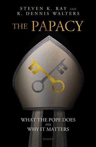 The Papacy by Stephen Ray