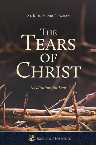 The Tears of Christ Meditations for Lent