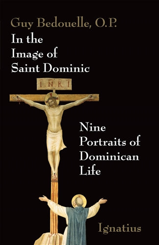 In the Image of Saint Dominic, Nine Portraits of Domincan Life