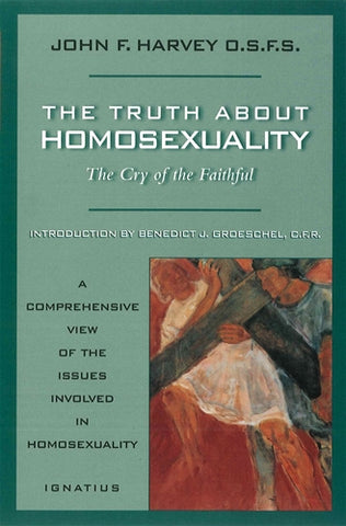 The Truth About Homosexuality; The Cry of the Faithful