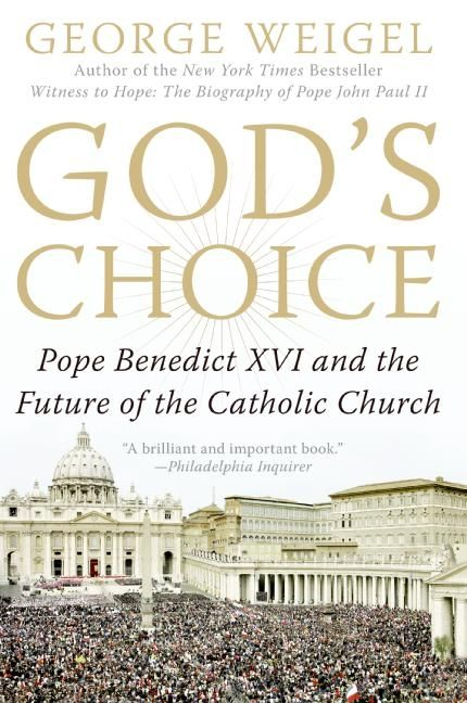 God's Choice, Pope Benedict XVI and the Future of the Catholic Church, Weigel