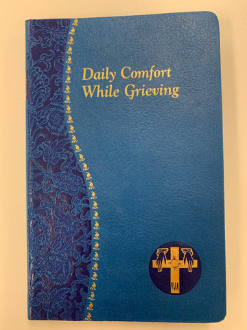 Daily Comfort While Grieving, Minute Meditations for Every Day