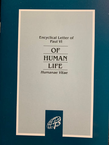 Humanae Vitae - Of Human Life, Encyclical Letter of Paul VI