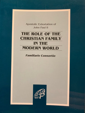 Familiaris Consortio, The Role of the Christian Family in the Modern World - Apostolic Exhortation of John Paul II