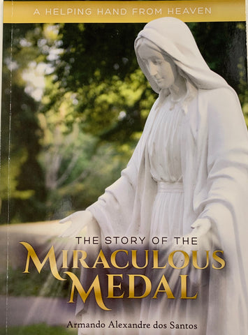 The Story of the Miraculous Medal - A Helping Hand from Heaven