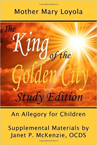 The King of the Golden City - Study Edition  Janet P. McKenzie, OCDS