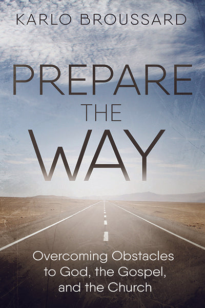 Prepare the Way, by Karlo Broussard