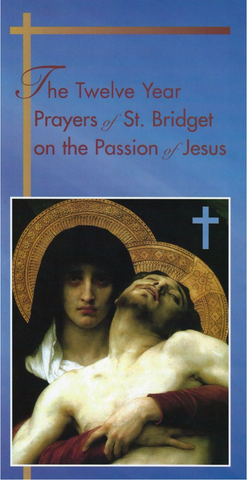 The Twelve Year Prayers of St. Bridget on the Passion of Jesus