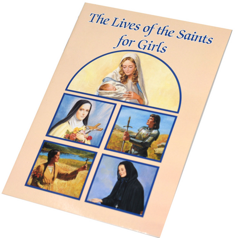 The Lives Of The Saints For Girls (Catholic Classics)