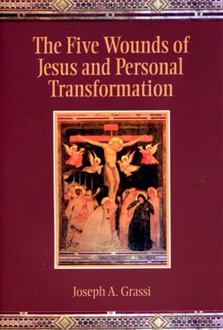 The Five Wounds of Jesus and Personal Transformation, Grassi