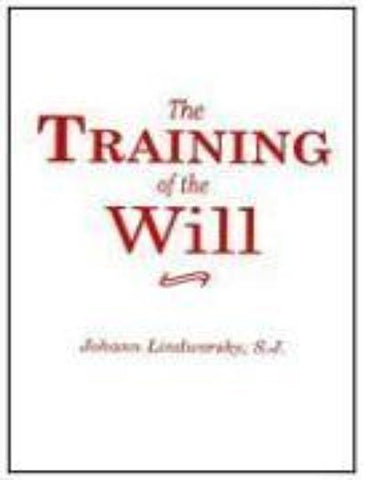 The Training of the Will by Lindworsky, S.J.