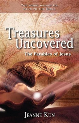 Treasures Uncovered: The Parables of Jesus, by Kun
