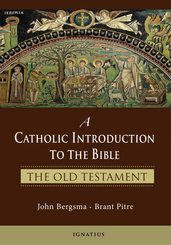 A Catholic Introduction to the Bible, The Old Testament, John Bergsma and Brant Pitre