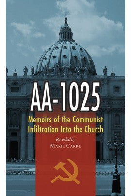 AA-1025 Memoirs of the Communist Infiltration Into the Church By Marie Carre