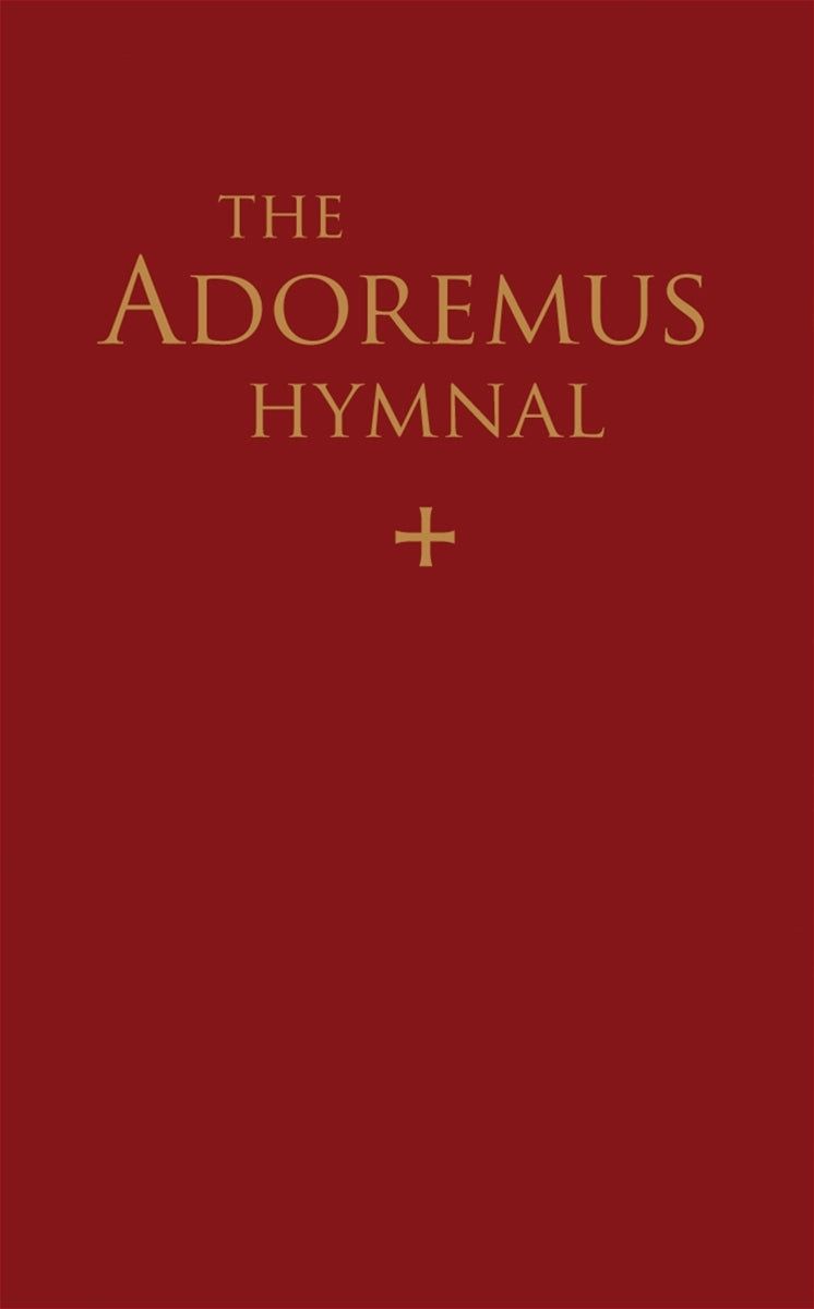 The Adoremus Hymnal: Standard Edition, Second Edition Produced by Adoremus, Society for Renewal of the Sacred Liturgy