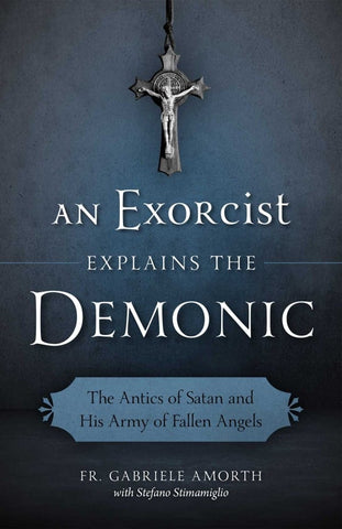 An Exorcist Explains the Demonic, Fr. Gabriele Amorth