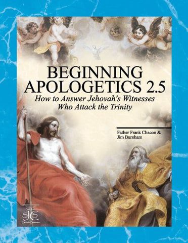 Beginning Apologetics 2.5 - How to Answer Jehovah's Witnesses Who Attack the Trinity