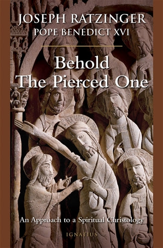Behold The Pierced One by Ratzinger
