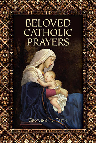 Beloved Catholic Prayers, Growing in Faith, edited by Bart Tesoriero