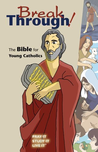 Break Through - The Bible for Young Catholics - Pray It, Study It, Live It - Paperback, GNT Edition
