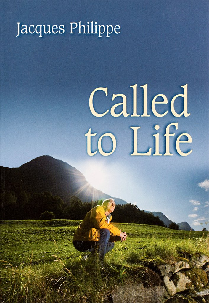 Called to Life, Jacques Philippe