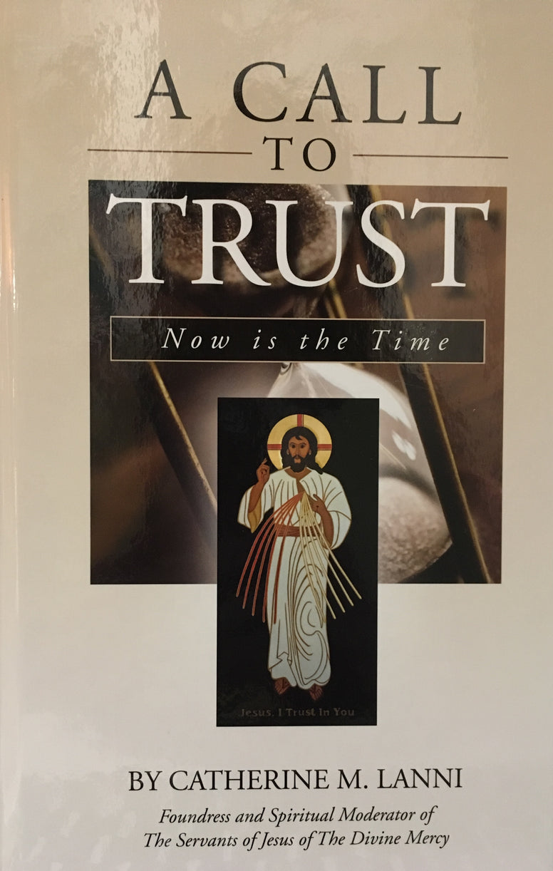 A Call to Trust Now is the Time by Catherine M Lanni