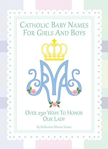 Catholic Baby Names for Girls and Boys by Towne