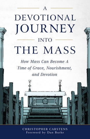 A Devotional Journey into the Mass by Carstens