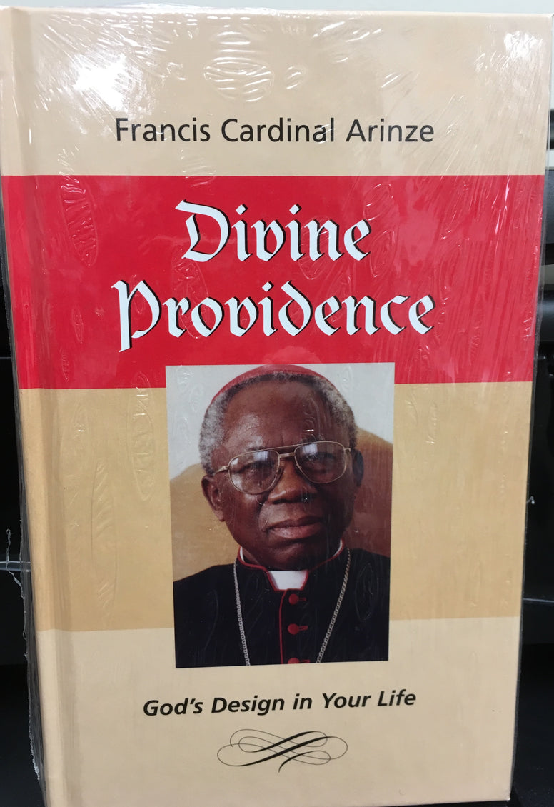 Divine Providence - God's Design in Your Life By Francis Cardinal Arinze